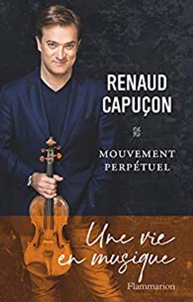 Mouvement perpétuel / Renaud Capuçon |