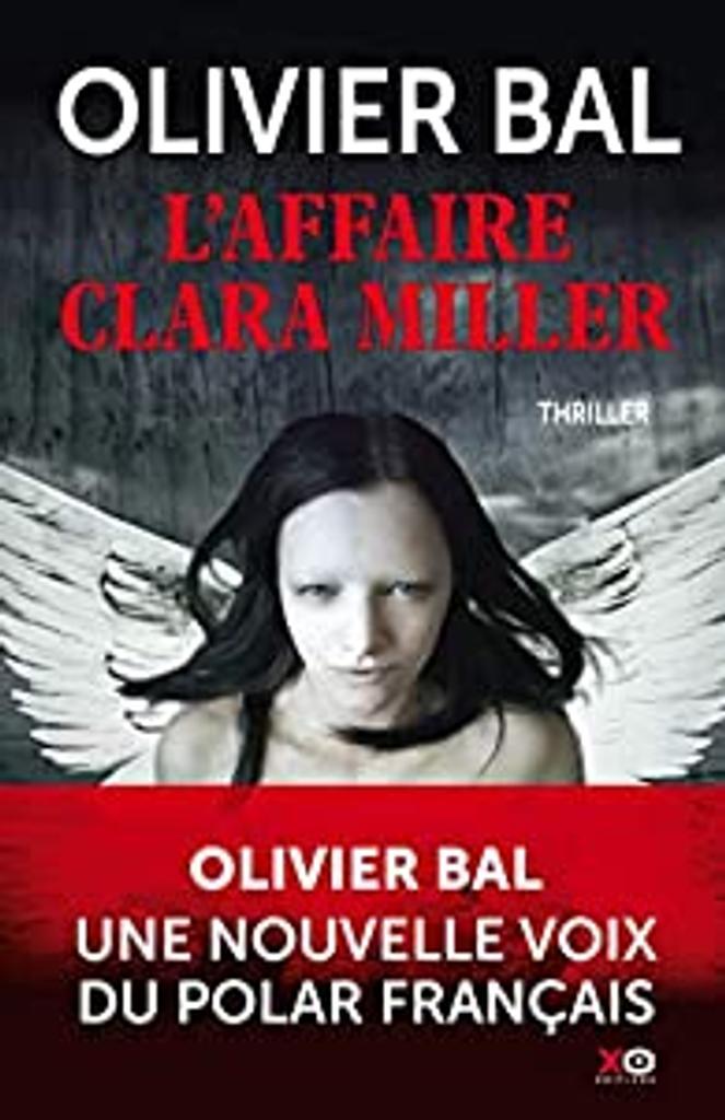L'affaire Clara Miller : roman / Olivier Bal |