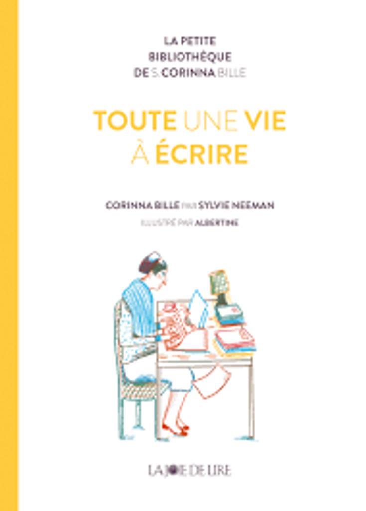 Toute une vie à écrire: Corinna Bille  