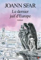 Le dernier Juif d'Europe : roman / Joann Sfar | Sfar, Joann
