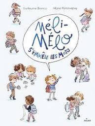 Méli-Mélo s'emmêle les mots | Bianco, Guillaume. Auteur