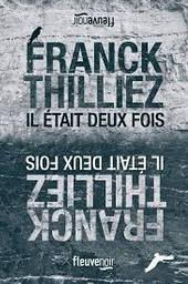 Il était deux fois / Franck Thilliez   Thilliez, Franck