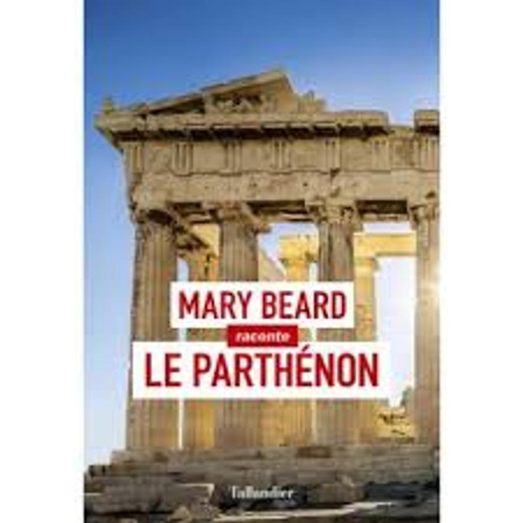 Le Parthénon / Mary Beard |