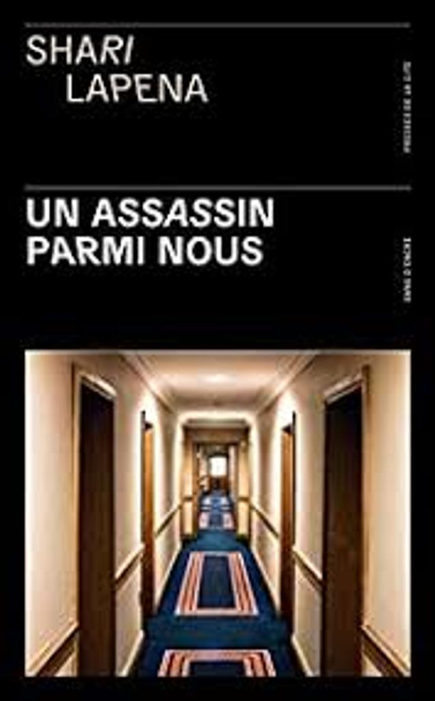 Un assassin parmi nous / Shari Lapena  |