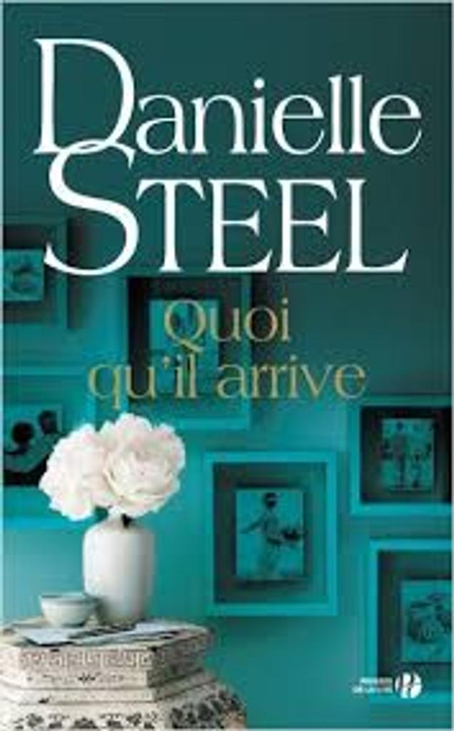 Quoi qu'il arrive : roman / Danielle Steel  |