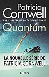 Quantum : roman : [une enquête de la capitaine Chase] / Patricia Cornwell    Cornwell, Patricia - écrivain américain