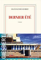 Dernier été : roman / Franz-Olivier Giesbert   Giesbert, Franz-Olivier