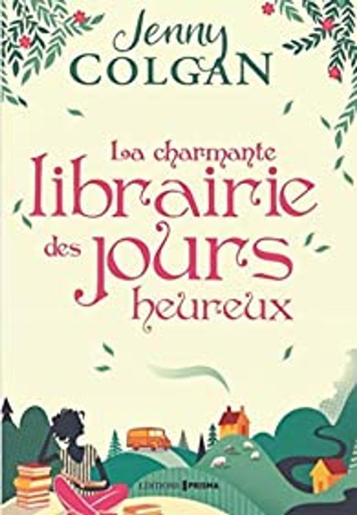 La charmante librairie des jours heureux / Jenny Colgan |