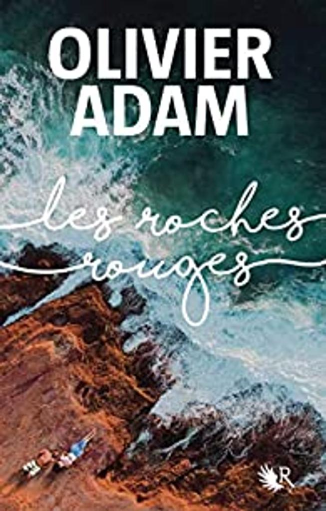 Les roches rouges / Olivier Adam  