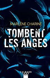Tombent les anges : roman / Marlène Charine | Charine, Marlène - écrivain suisse romand