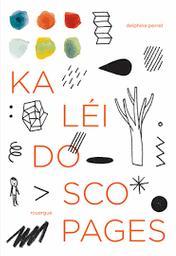 Kaléidoscopages | Perret, Delphine. Auteur