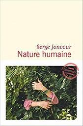Nature humaine : roman / Serge Joncour   Joncour, Serge