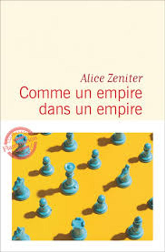 Comme un empire dans un empire : roman / Alice Zeniter |