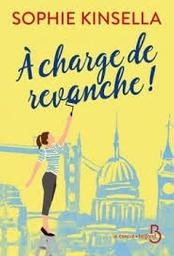 A charge de revanche ! / Sophie Kinsella  | Kinsella, Sophie