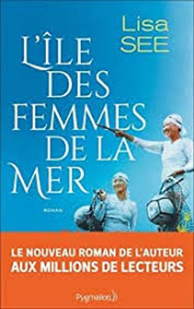 L'île des femmes de la mer : [roman] / Lisa See  |
