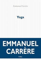 Yoga / Emmanuel Carrère | Carrère, Emmanuel