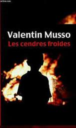 Les cendres froides / Valentin Musso | Musso, Valentin
