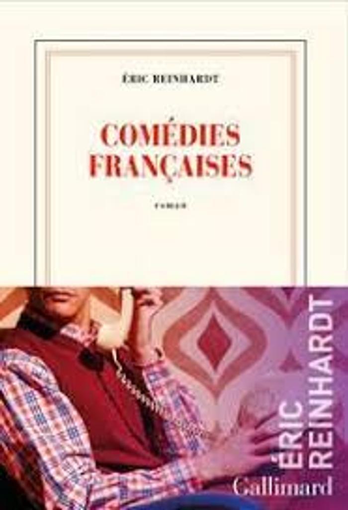 Comédies françaises : roman / Eric Reinhardt |