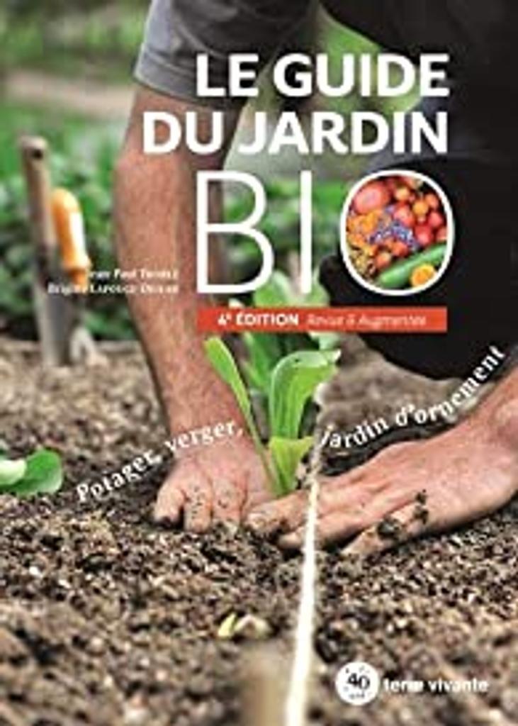 Le guide du jardin bio : [potager, verger, jardin d'ornement] / Jean-Paul Thorez et Brigitte Lapouge-Déjean |