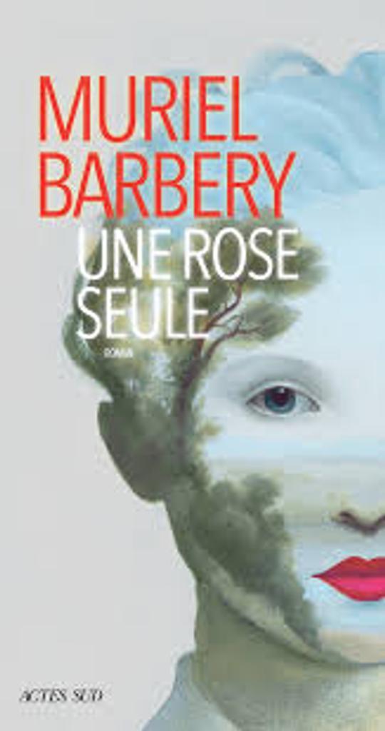 Une rose seule : roman / Muriel Barbery |