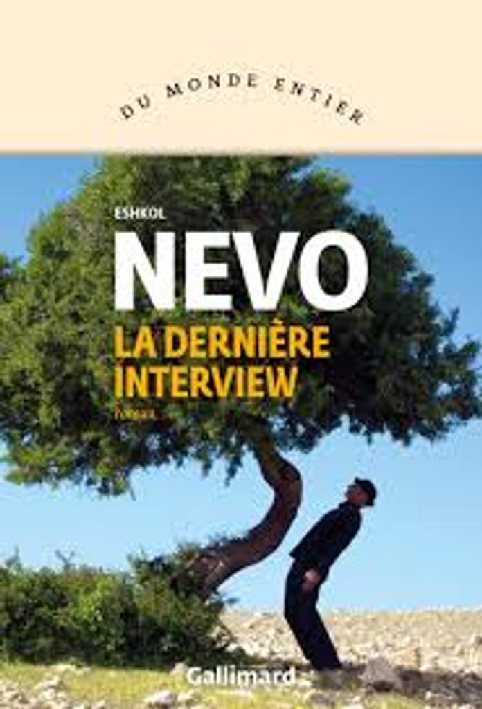 La dernière interview : roman / Eshkol Nevo   