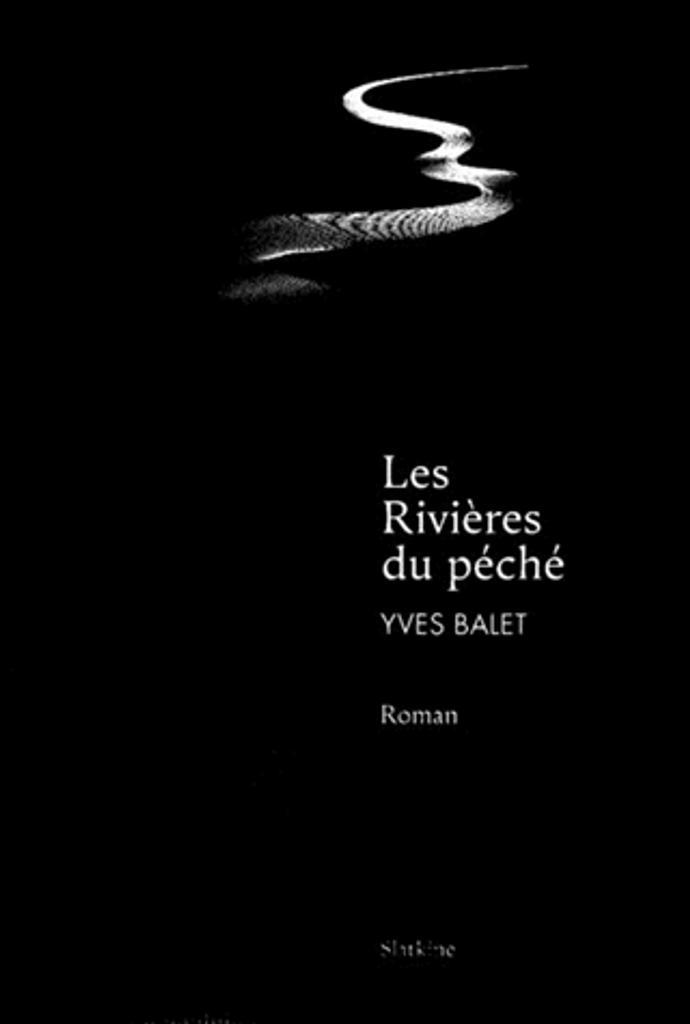 Les rivières du péché / Yves Balet |