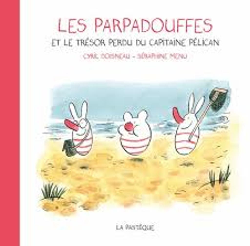 Les Parpadouffes et le trésor perdu du capitaine Pélican |