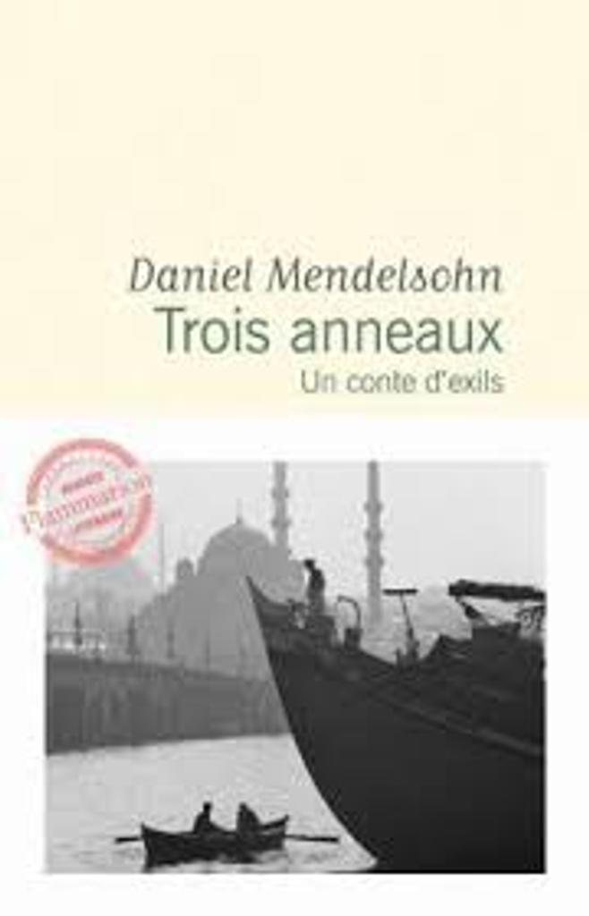 Trois anneaux : un conte d'exils / Daniel Mendelsohn  |