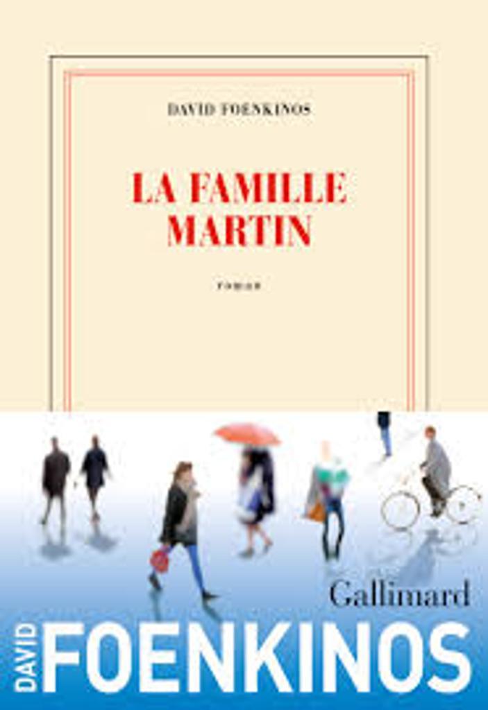 La famille Martin : roman / David Foenkinos  