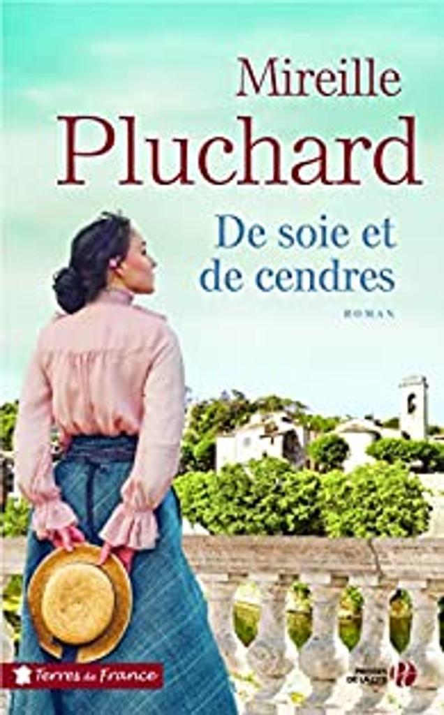 De soie et de cendres : roman / Mireille Pluchard  