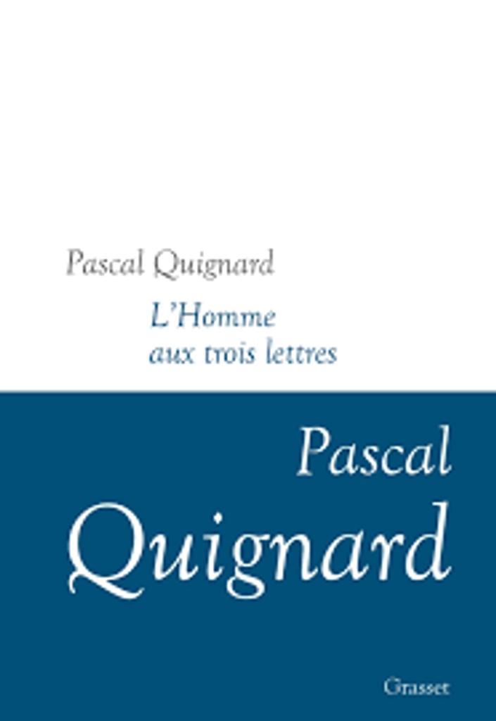 L'homme aux trois lettres : dernier royaume XI / Pascal Quignard |