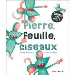 Pierre, feuille, ciseaux : Joue avec moi ! | Escoffier, Michaël. Auteur