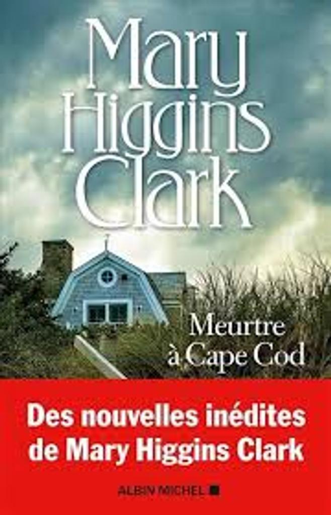 Meurtre à Cape Cod : nouvelles / Mary Higgins Clark  |