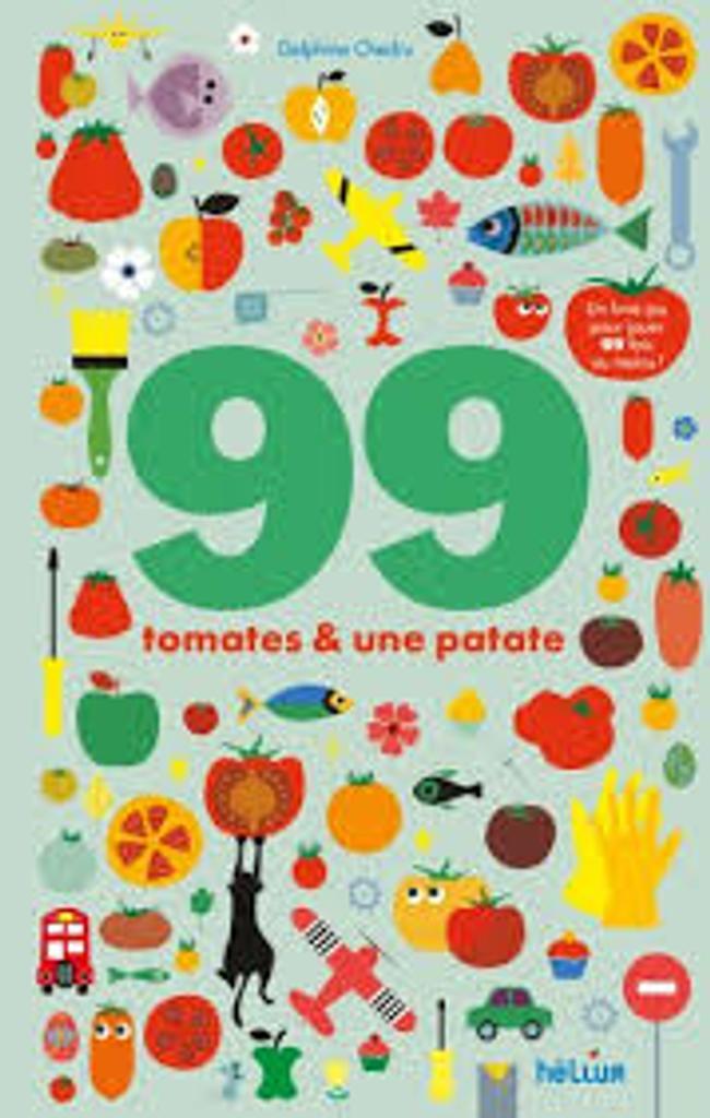 99 [nonante-neuf] tomates et 1 [une] patate : Un livre-jeu pour jouer 99 fois au moins ! |