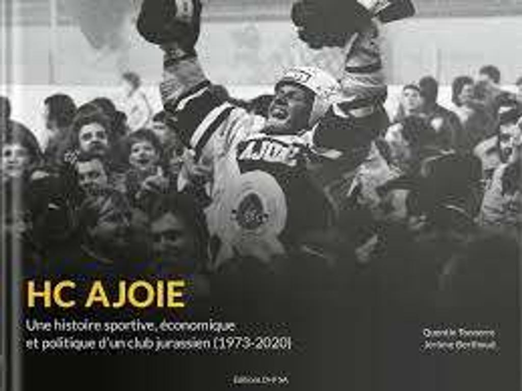 HC Ajoie : une histoire sportive, économique et politique d'un club jurassien (1973-2020)  