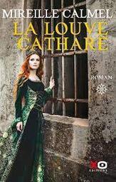 La louve cathare : tome 1 : roman / Mireille Calmel   Calmel, Mireille