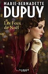 Les feux de Noël / Marie-Bernadette Dupuy | Dupuy, Marie-Bernadette