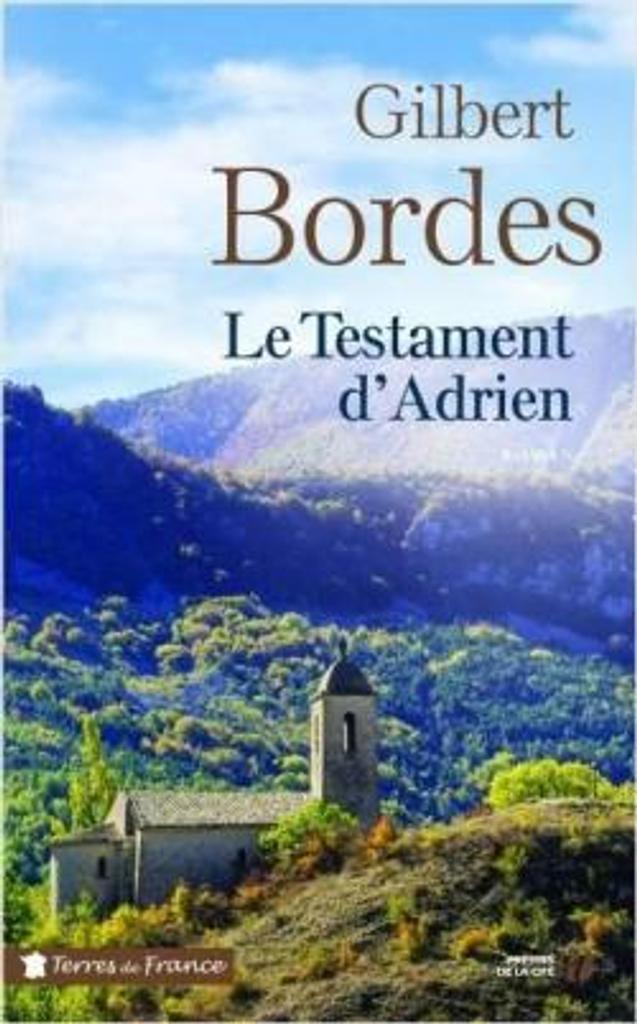 Le testament d'Adrien : roman / Gilbert Bordes |