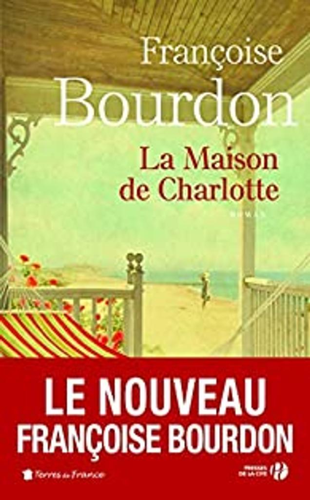 La maison de Charlotte : roman / Françoise Bourdon |