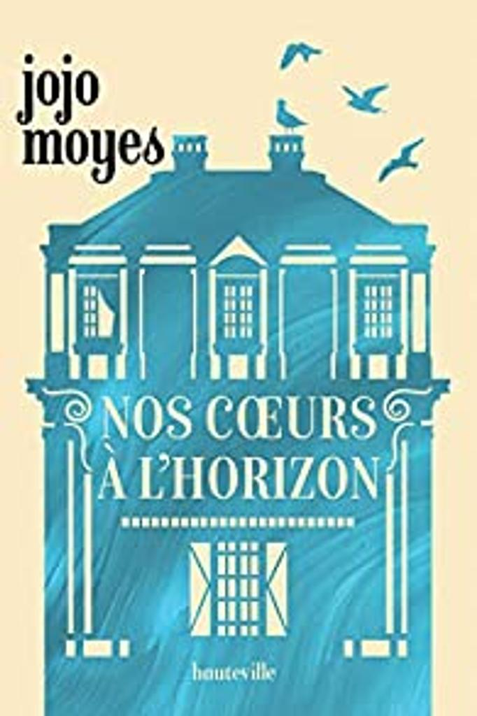 Nos coeurs à l'horizon / Jojo Moyes |
