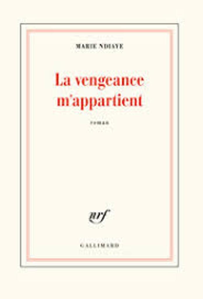 La vengeance m'appartient : roman / Marie Ndiaye |