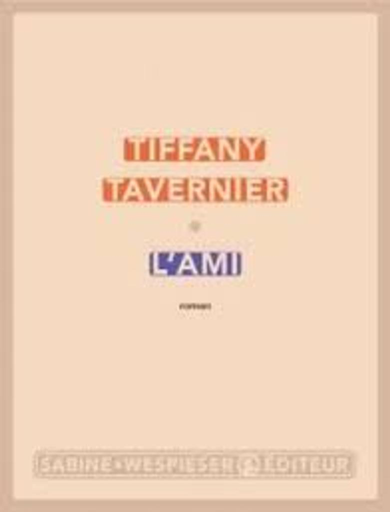 L'ami / Tiffany Tavernier |