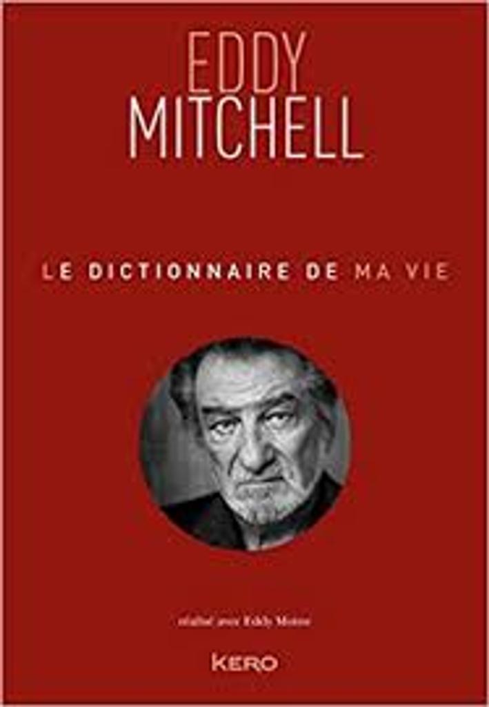 Le dictionnaire de ma vie / Eddy Mitchell |
