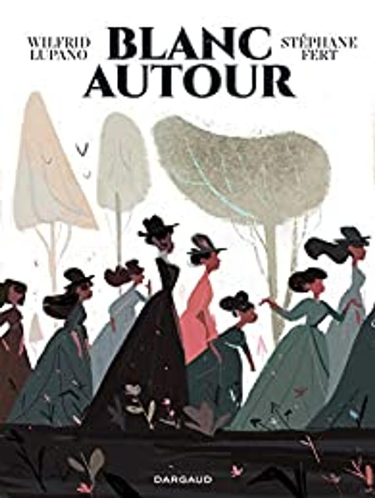 Blanc autour / scénario Wilfrid Lupano ; dessin et couleurs Stéphane Fert |