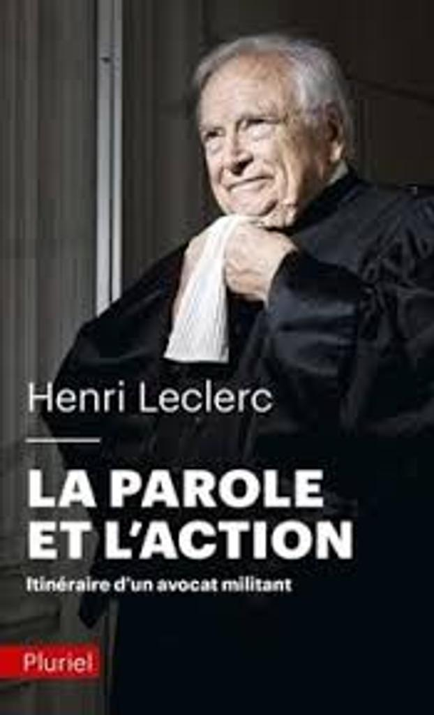 La parole et l'action : itinéraire d'un avocat militant |
