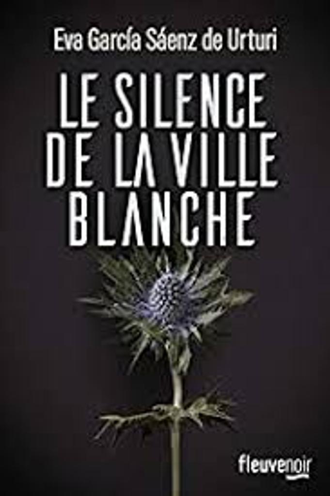 Le silence de la ville blanche / Eva García Sáenz de Urturi  |