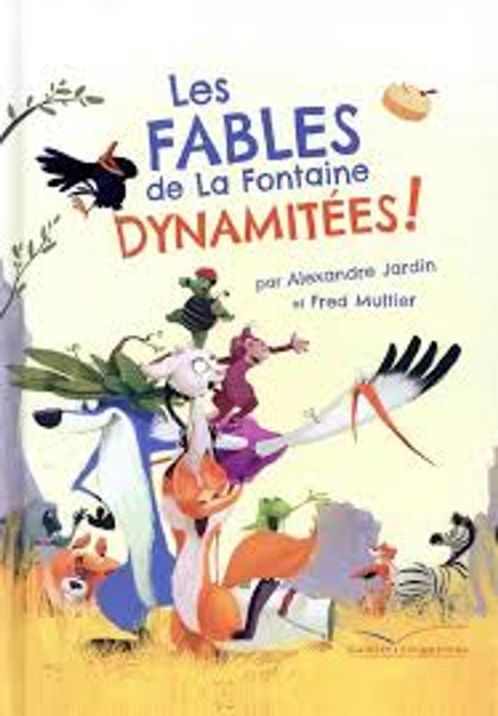 Les Fables de La Fontaine dynamitées ! |