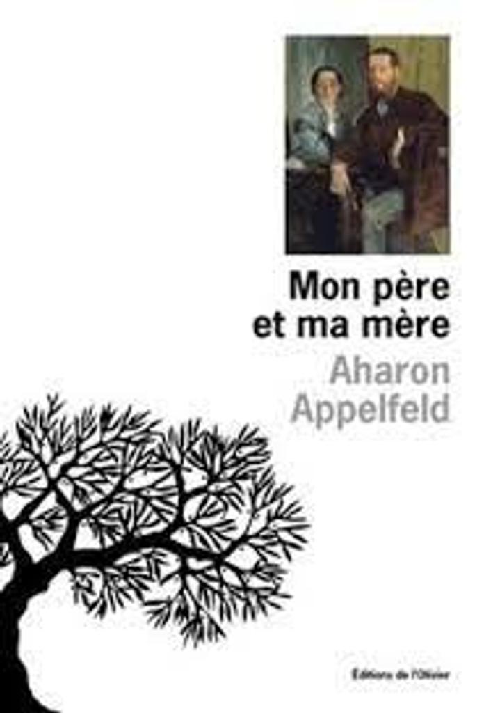 Mon père et ma mère / Aharon Appelfeld  |