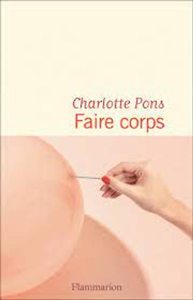 Faire corps : roman / Charlotte Pons |