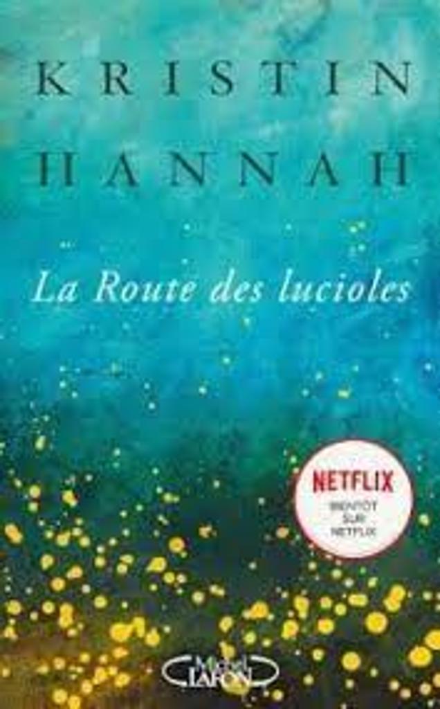 La route des lucioles / Kristin Hannah |